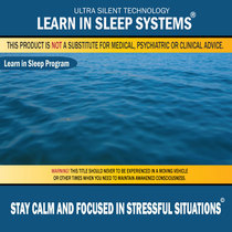 Stay Calm and Focused in Stressful Situations: Life-Changing Mind Programming by Learn in Sleep Systems