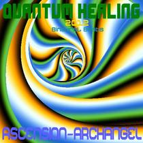 Quantum Healing 2012 by Ascension-ArchAngel