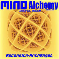 MIND Alchemy 2012 by Ascension-ArchAngel