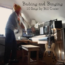 Bashing and Banging by Bill Crozier