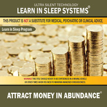 Attract Money in Abundance: Life-Changing Mind Programming by Learn in Sleep Systems