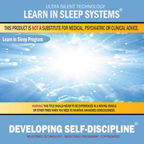 Developing Self-Discipline: Life-Changing Mind Programming by Learn in Sleep Systems