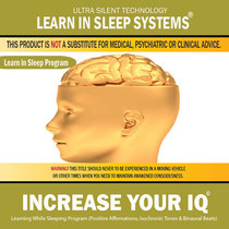 Increase Your Iq:  Life-Changing Mind Programming with Positive Affirmations, Isochronic Tones & Binaural Beats by Learn in Sleep Systems