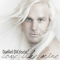 Love Like Mine by Daniel DiCriscio