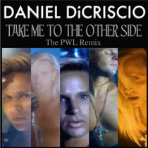 Take Me To The Other Side (PWL Remix) by Daniel DiCriscio