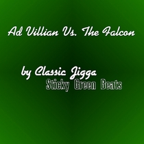 Ad Villian vs The Falcon (feat. Sticky Green Beats) by Classic Jigga