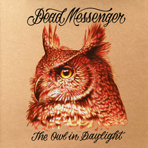 The Owl in Daylight by Dead Messenger
