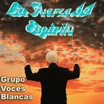 La Fuerza del Espiritu by Fabio Polanco & Grupo Voces Blancas