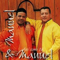 Asi Como Tu by Manuel & Manuel