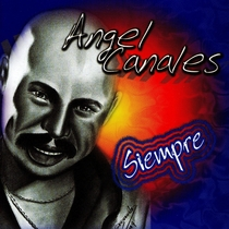 Siempre Angel Canales by Angel Canales