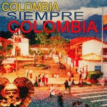 Colombia Siempre Colombia, vol. 1 by Varios Artistas