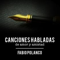 Canciones Habladas de Amor y Amistad by Fabio Polanco