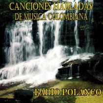Canciones Habladas de Musica Colombiana by Fabio Polanco