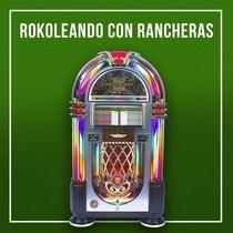 Rokoleando Con Rancheras, vol. 3 by Varios Artistas