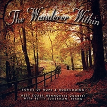 The Wanderer Within by West Coast Mennonite Quartet