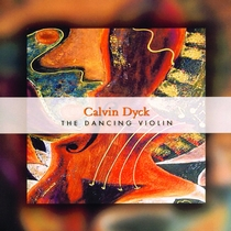 The Dancing Violin by Calvin Dyck