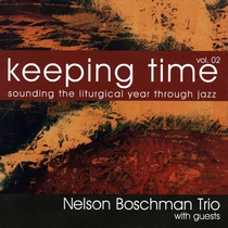 Keeping Time Vol. 2 by Nelson Boschman Trio
