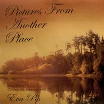Pictures from Another Place by Eva Pip