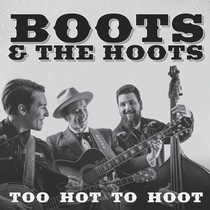 Too Hot to Hoot by Boots & The Hoots