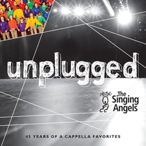 Unplugged (45 Years of A Cappella Favorites) by The Singing Angels