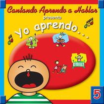 Yo aprendo, vol. 5 by Cantando Aprendo a Hablar