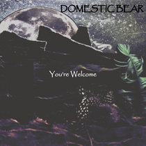 You're Welcome by Domestic Bear