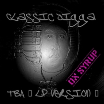 TBA (LP Version - On Syrup) by Classic Jigga