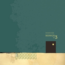 Songs at 3 by Eugene Kim