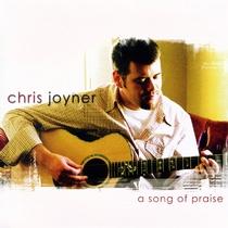 A Song of Praise by Chris Joyner