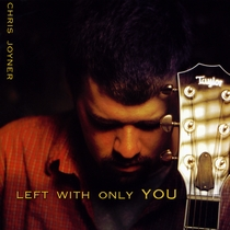 Left with only You by Chris Joyner
