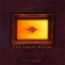 Live Worship: The Great Room by Chris Joyner