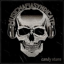 Candy Store by Music Mafia Syndicate