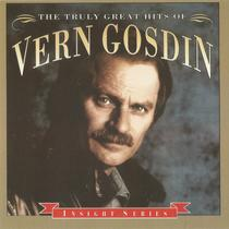The Truly Great Hits by Vern Gosdin