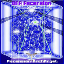 DNA Ascension 2012 by Ascension-ArchAngel