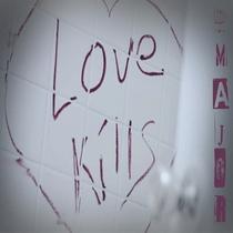 Love Kills by Dmajor