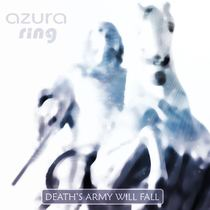 Death's Army Will Fall by Azura Ring