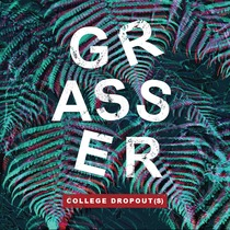 College Dropout (s) by GRASSER