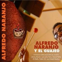 Alfredo Naranjo Y El Guajeo by Alfredo Naranjo