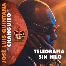"Telegrafia Sin Hilo by Jose Luis Quintana ""Changuito"""