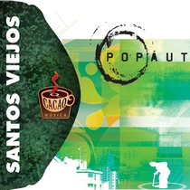 Pop Aut by Santos Viejos