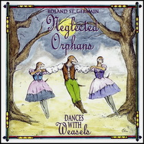 Dances With Weasels by Roland St.Germain & Neglected Orphans