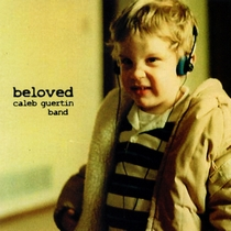 Beloved by Caleb Guertin Band