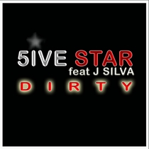 Dirty (feat. J. Silva) by 5IVE STAR
