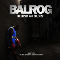Balrog: Behind the Glory (Original Soundtrack) by Eddie Fontes