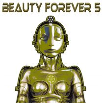 Beauty Forever, Vol. 5 by Ascension-ArchAngel