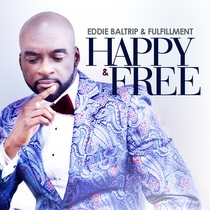 Happy & Free by Eddie Baltrip & Fulfillment