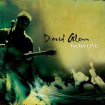 For You LIVE by David Glenn
