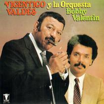 Vicentico Valdéz & La Orquesta de Bobby Valentin by Bobby Valentin & Vicentico Valdéz