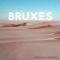 Boys Will Be Boys by BRUXES