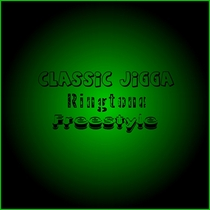 Freestyle by Classic Jigga